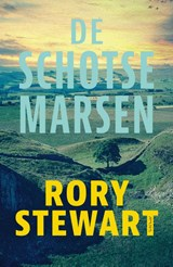 De Schotse Marsen | Rory Stewart | 9789044647549