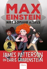 Niet zomaar rebels | James Patterson ; Chris Grabenstein |