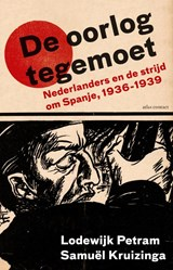 De oorlog tegemoet | Lodewijk Petram ; Samuël Kruizinga | 9789045032559