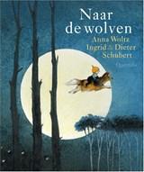 Naar de wolven   Anna Woltz   9789045123653