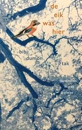 De eik was hier | Bibi Dumon Tak | 9789045125329