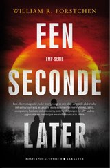 EMP-serie Een seconde later | William R. Forstchen | 9789045215815