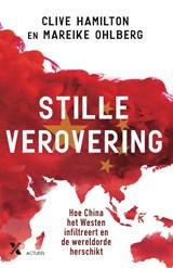 Stille verovering | Clive Hamilton ; Mareike Ohlberg | 9789045217598