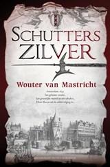 Schutterszilver   Wouter van Mastricht  