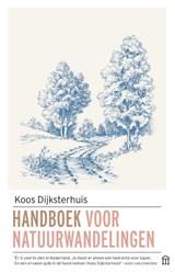 Handboek voor natuurwandelingen | Koos Dijksterhuis | 9789046707364