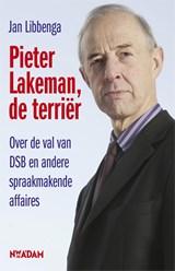 Pieter Lakeman, de terriër | Jan Libbenga |