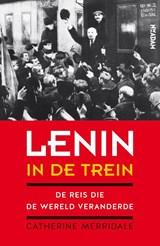 Lenin in de trein   Catherine Merridale   9789046821251