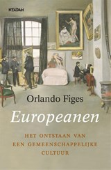 Europeanen | Orlando Figes | 9789046825044