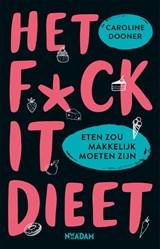 Het FUCK IT-dieet | Caroline Dooner |