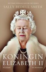 Koningin Elizabeth | Sally Bedell Smith |