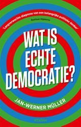 Wat is echte democratie? | Jan-Werner Müller | 9789046828410