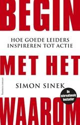 Begin met het waarom | Simon Sinek | 9789047012559