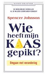 Wie heeft mijn kaas gepikt? | Spencer Johnson ; Kenneth Blanchard | 9789047012566