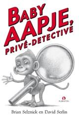 Baby Aapje, privé-detective | Brian Selznick ; David Serlin |