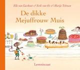 De dikke Mejuffrouw Muis | Elle van Lieshout ; Erik van Os |