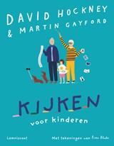Kijken voor kinderen   David Hockney ; Martin Gayford   9789047710073