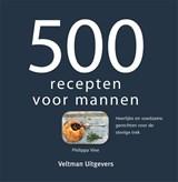 500 recepten voor mannen | Philippa Vine |