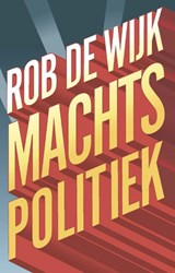 Machtspolitiek   Rob de Wijk  