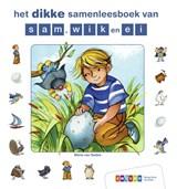 het dikke samenleesboek van sam, wik en ei | Maria van Eeden |
