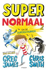 Super Normaal en de superschurken | Greg James ; Chris Smith |