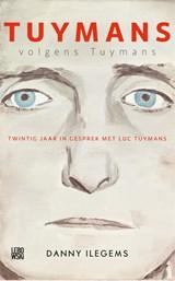 Tuymans volgens Tuymans | Danny Ilegems | 9789048849581