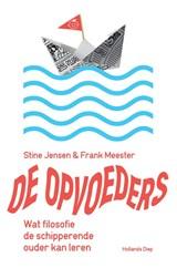 De opvoeders | Stine Jensen ; Frank Meester | 9789048855483