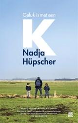 Geluk is met een K | Nadja Hüpscher |