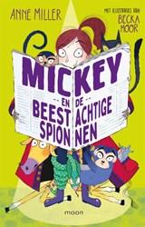 Mickey en de beestachtige spionnen | Anne Miller |