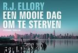 Een mooie dag om te sterven   R.J. Ellory  