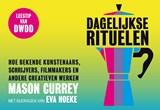 Dagelijkse rituelen | Mason Currey ; Eva Hoeke |