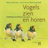 Vogels zien en horen | W.J. van der Steen |