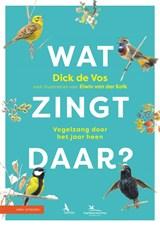 Wat zingt daar? | Dick de Vos | 9789050117425