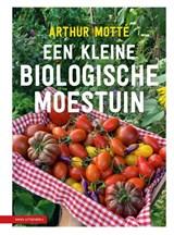 Een kleine biologische moestuin | Arthur Motté | 9789050118033