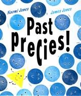 Past precies! | Naomi Jones ; James Jones |