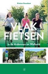 Vlak fietsen in de Ardennen en Wallonië | Kristien Hansebout | 9789056155100