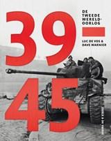 39-45. De Tweede Wereldoorlog | Luc De Vos ; Dave Warnier | 9789056155131