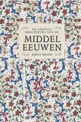 De geniale mislukking van de middeleeuwen | Raoul Bauer |