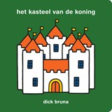 het kasteel van de koning | Dick Bruna |
