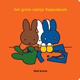 het grote nijntje flapjesboek | Dick Bruna |