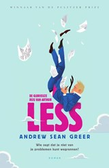De glorieuze reis van Arthur Less | Andrew Sean Greer | 9789056726300