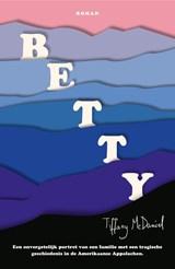 Betty | Tiffany McDaniel | 9789056726911
