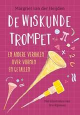 De wiskundetrompet | Margriet Van der Heijden |