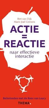 Actie is reactie | Bert van Dijk ; Marie José Cremers | 9789058717788