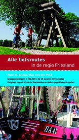 Alle fietsroutes in de regio Friesland | Ruth Sneep ; Bas van der Post |