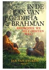 In de ban van Boeddha & Brahman   Jan Van Eycken  