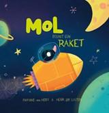 Mol bouwt een raket | Marieke Van Hooff |