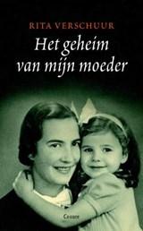 Het geheim van mijn moeder | Rita Verschuur |