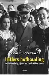 Hitlers hofhouding | Heike B. Görtemaker | 9789059368958