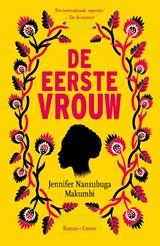 De eerste vrouw | Jennifer Nansubuga Makumbi | 9789059369511