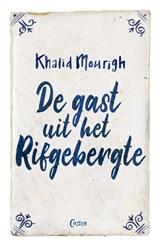 De gast uit het Rifgebergte | Khalid Mourigh | 9789059369566